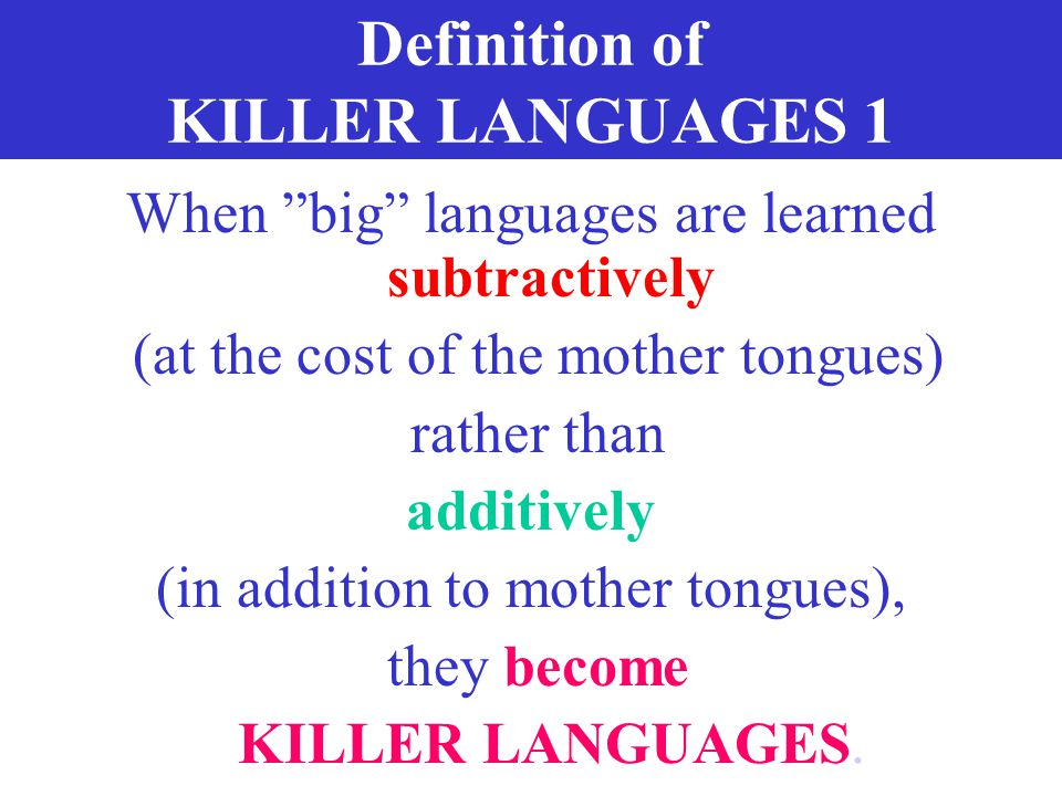 Definition of KILLER LANGUAGES 1