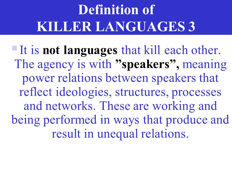 Definition of KILLER LANGUAGES 3