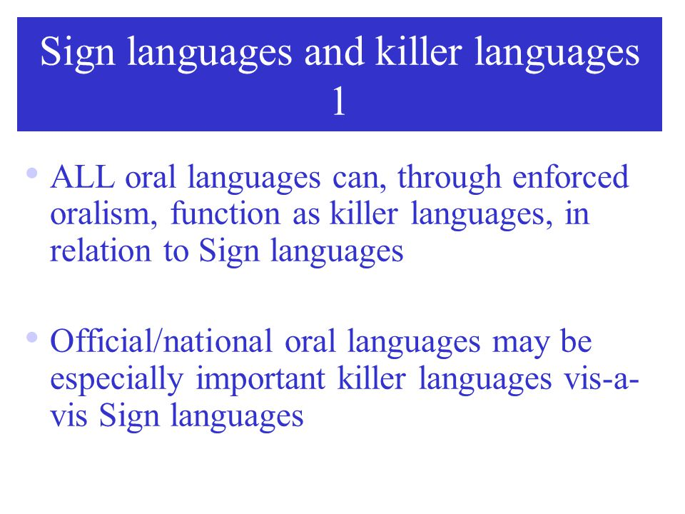 Sign languages and killer languages 1
