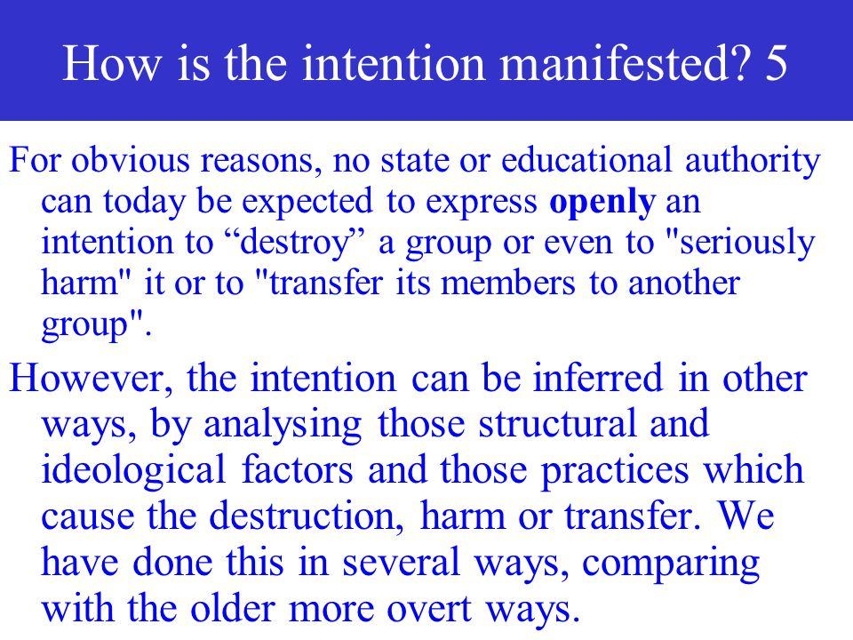 How is the intention manifested 5