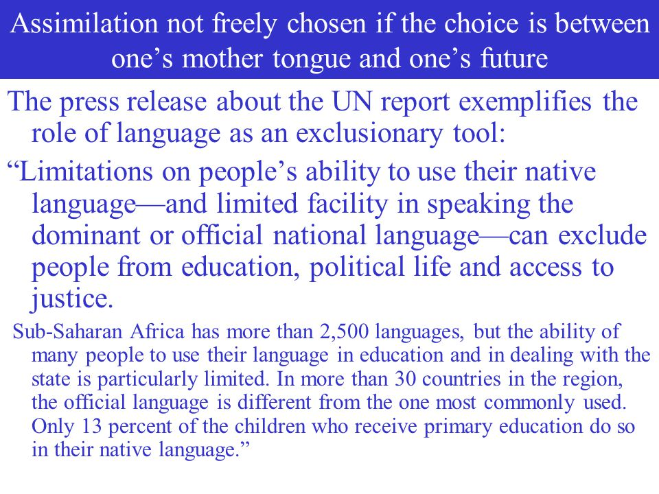 Assimilation not freely chosen if the choice is between one's mother tongue and one's future