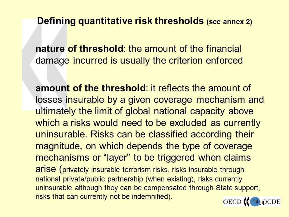 Defining quantitative risk thresholds (see annex 2)