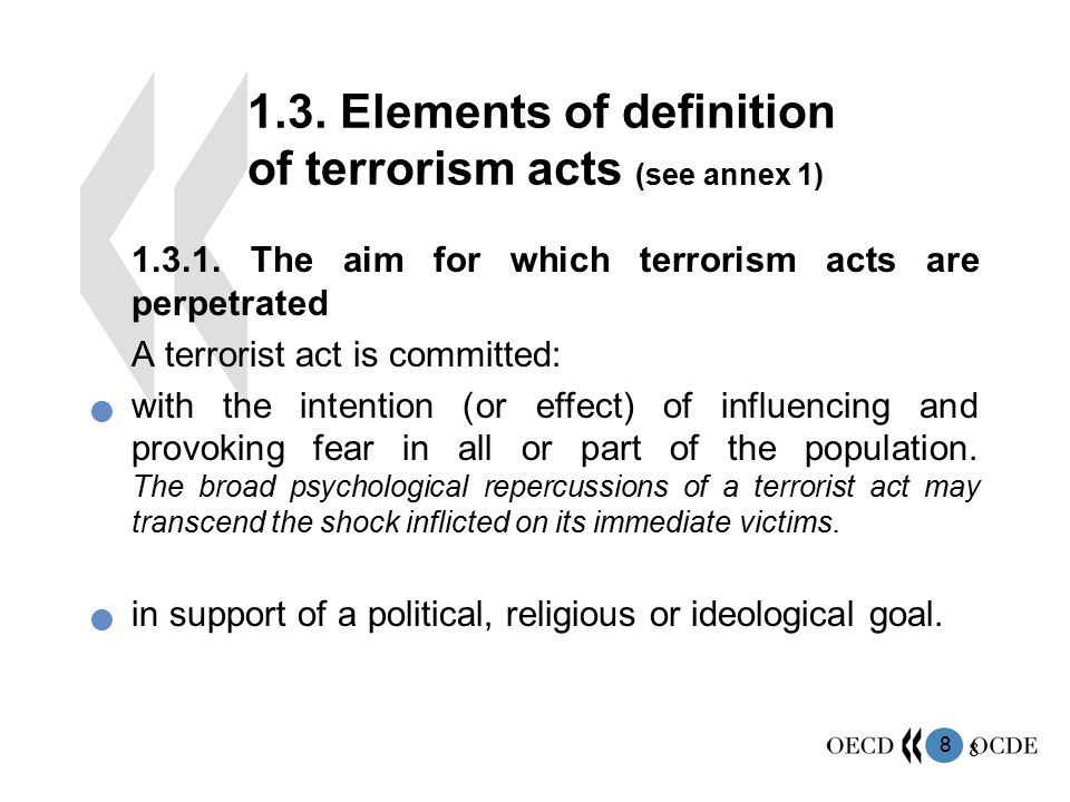 1.3. Elements of definition of terrorism acts (see annex 1)