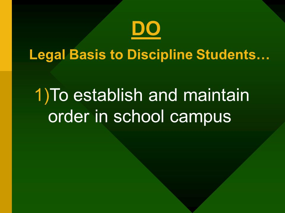 DO To establish and maintain order in school campus