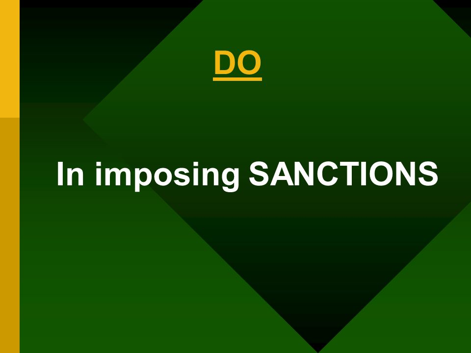 DO In imposing SANCTIONS