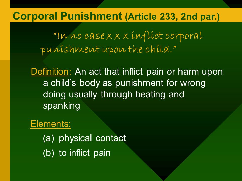 In no case x x x inflict corporal punishment upon the child.