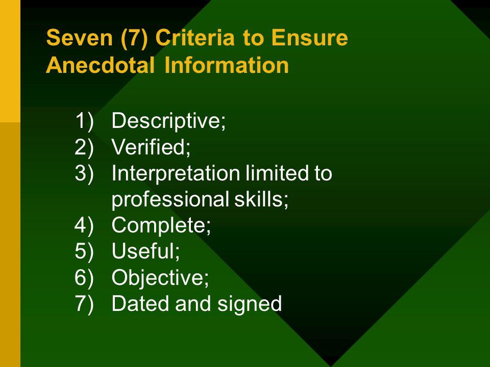 Seven (7) Criteria to Ensure Anecdotal Information