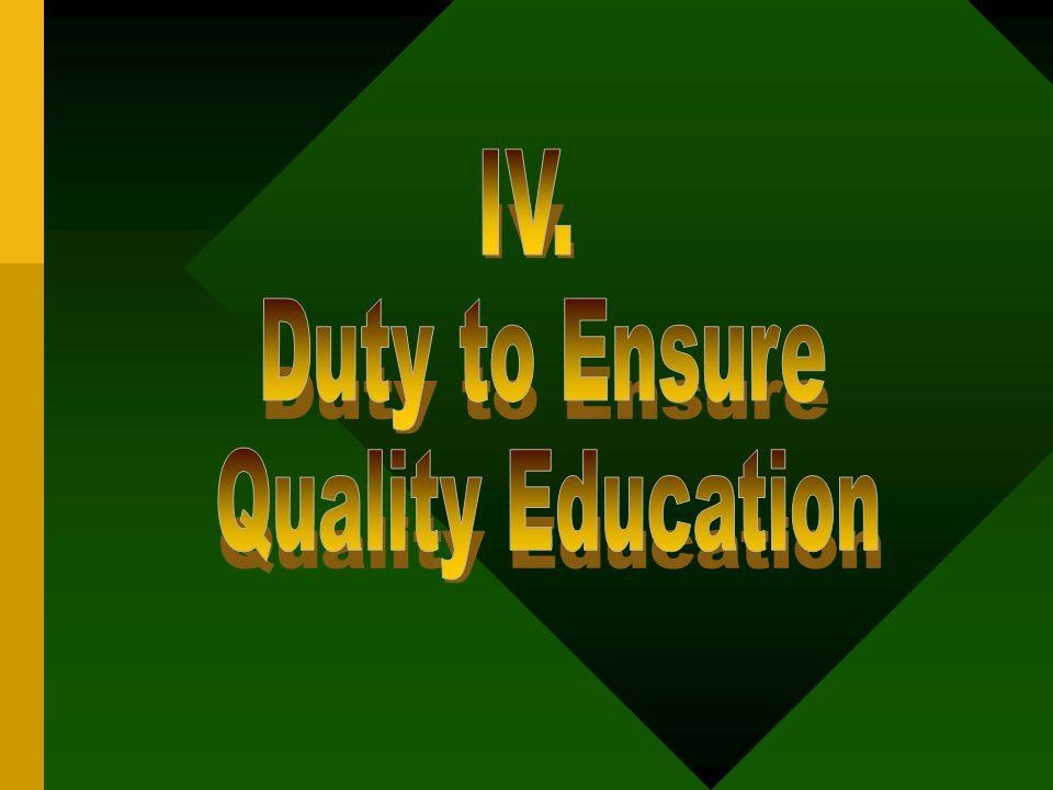 IV. Duty to Ensure Quality Education