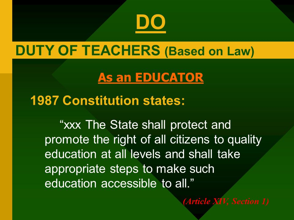 DO DUTY OF TEACHERS (Based on Law) 1987 Constitution states: