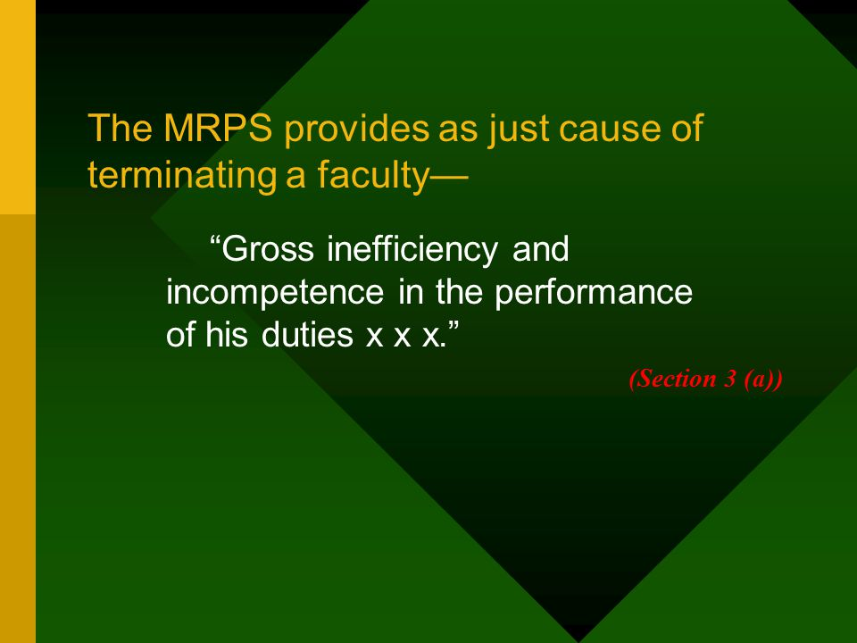 The MRPS provides as just cause of terminating a faculty—