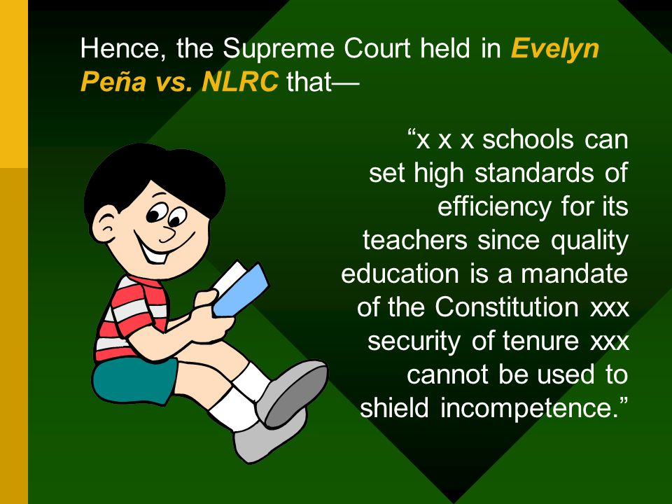 Hence, the Supreme Court held in Evelyn Peña vs. NLRC that—