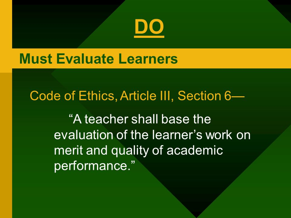 DO Must Evaluate Learners Code of Ethics, Article III, Section 6—