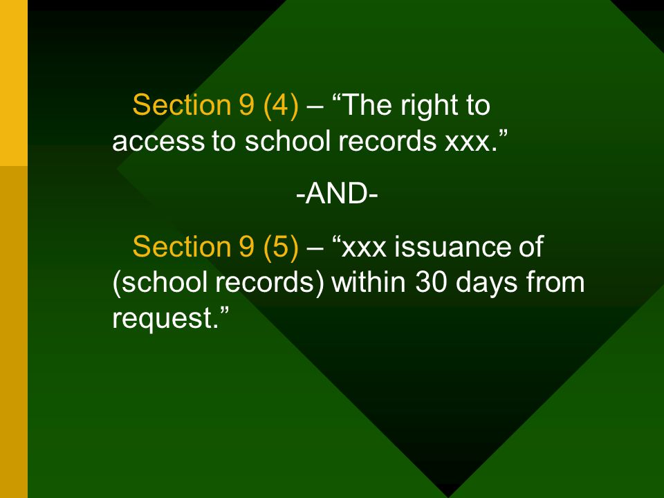 Section 9 (4) – The right to access to school records xxx.
