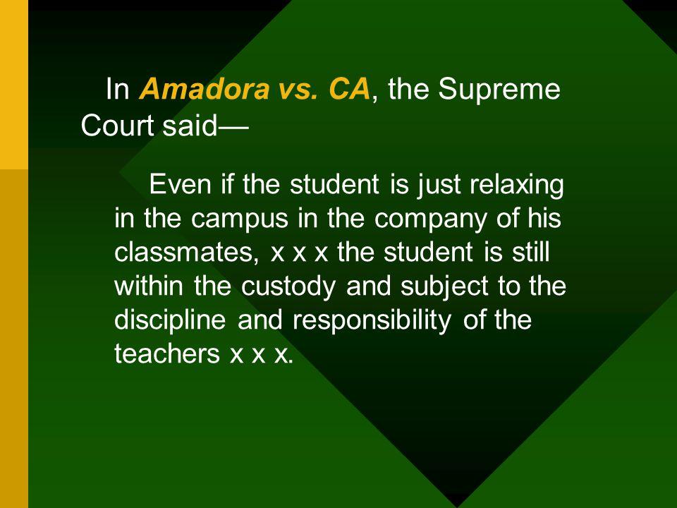 In Amadora vs. CA, the Supreme Court said—