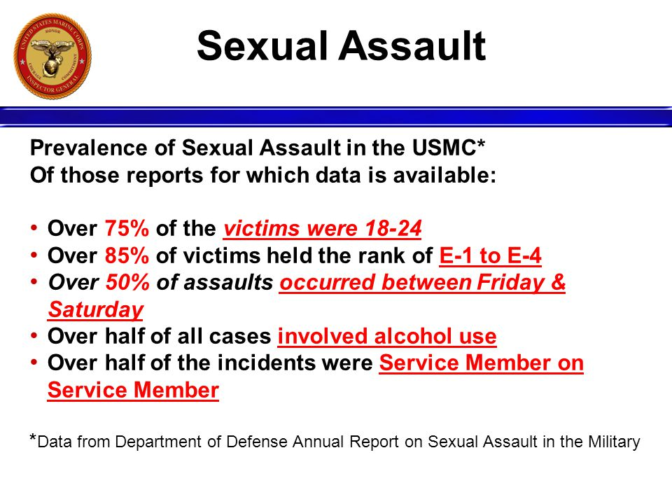 Sexual Assault Prevalence of Sexual Assault in the USMC*