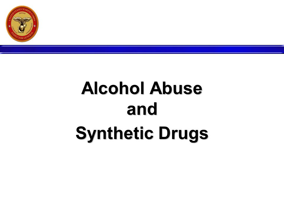 Alcohol Abuse and Synthetic Drugs