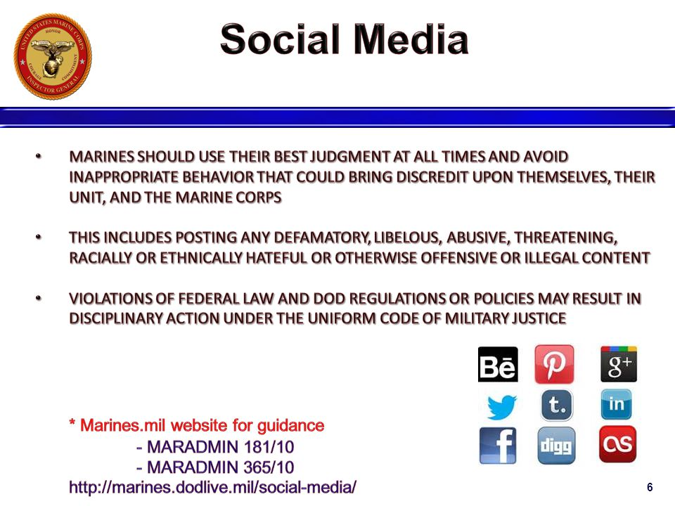 Social Media * Marines.mil website for guidance