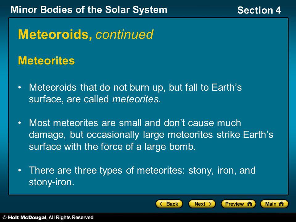 Meteoroids, continued Meteorites