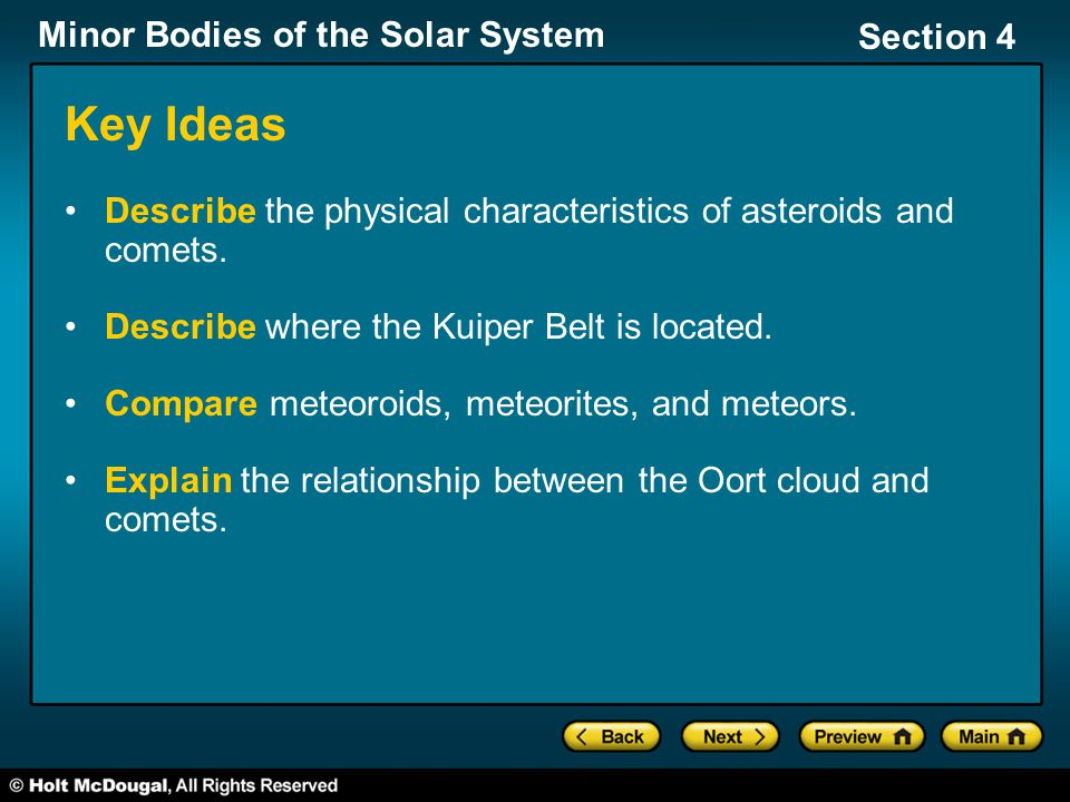 Key Ideas Describe the physical characteristics of asteroids and comets. Describe where the Kuiper Belt is located.