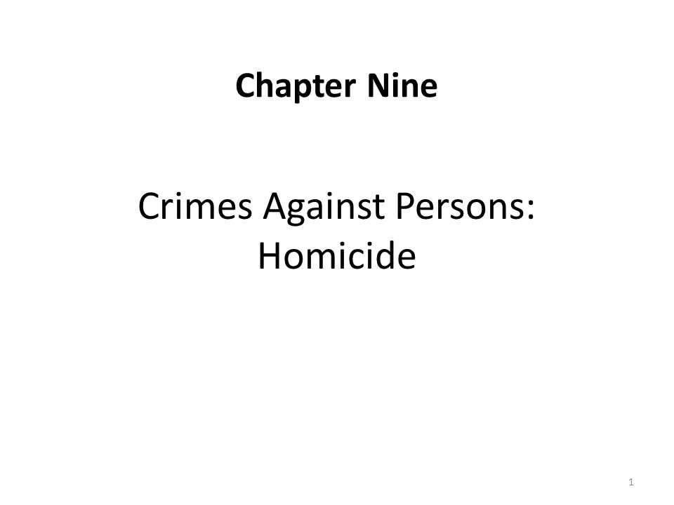 Crimes Against Persons: Homicide