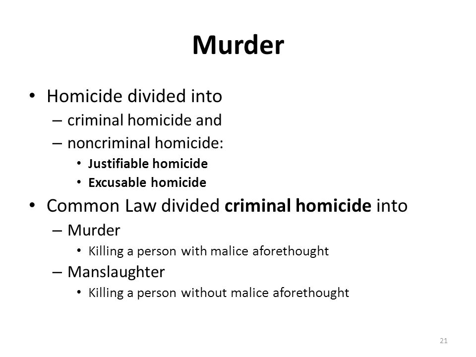 Murder Homicide divided into Common Law divided criminal homicide into