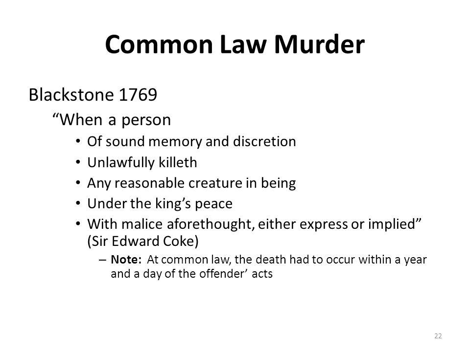 Common Law Murder Blackstone 1769 When a person