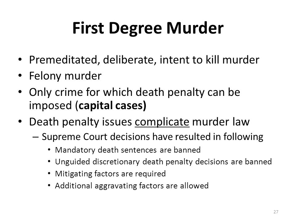 First Degree Murder Premeditated, deliberate, intent to kill murder