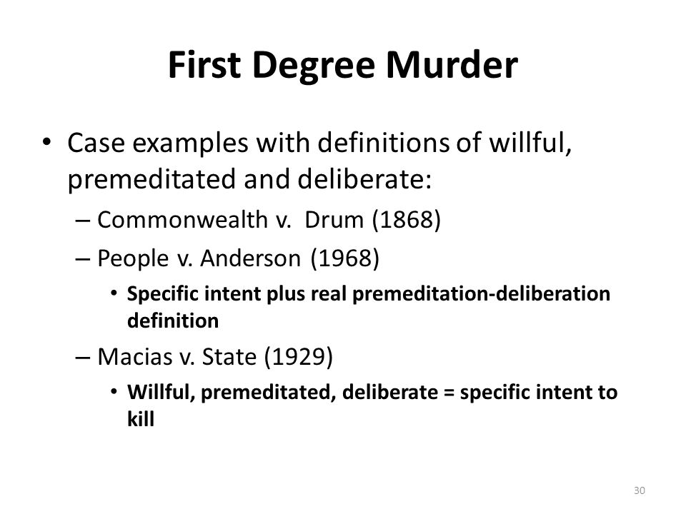First Degree Murder Case examples with definitions of willful, premeditated and deliberate: Commonwealth v. Drum (1868)