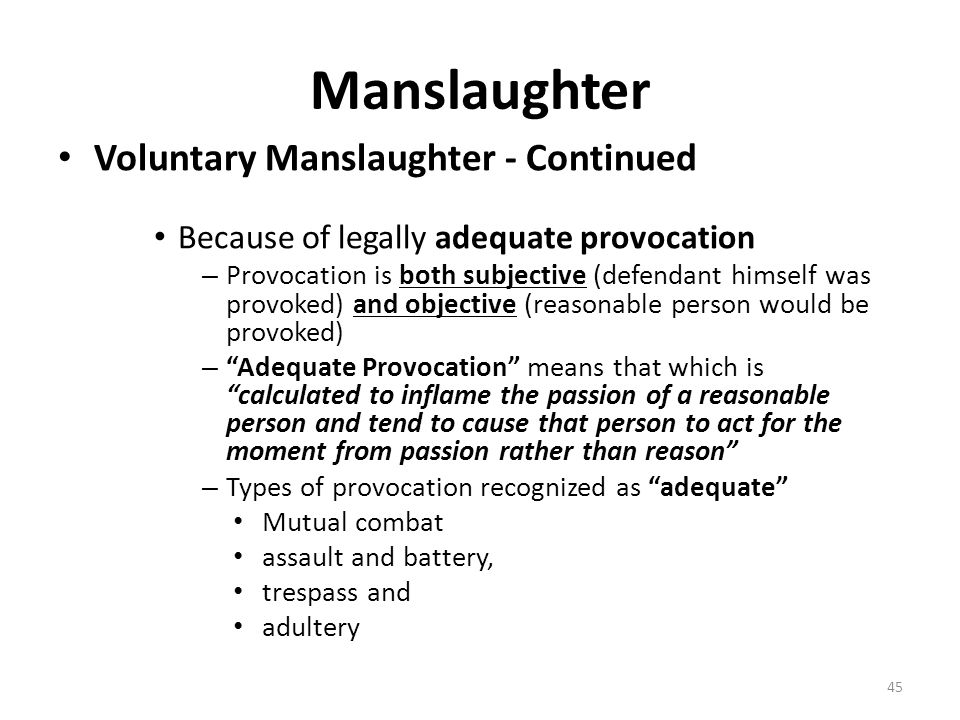 Manslaughter Voluntary Manslaughter - Continued