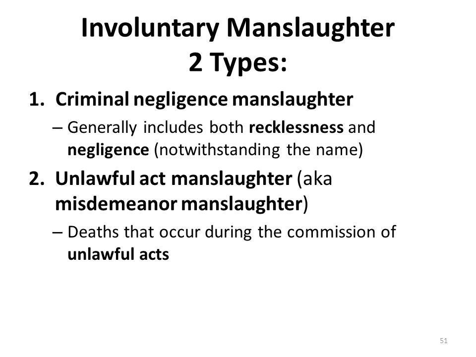 Involuntary Manslaughter 2 Types: