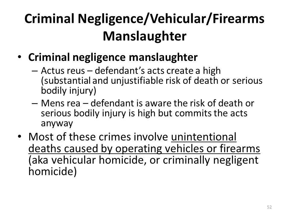 Criminal Negligence/Vehicular/Firearms Manslaughter