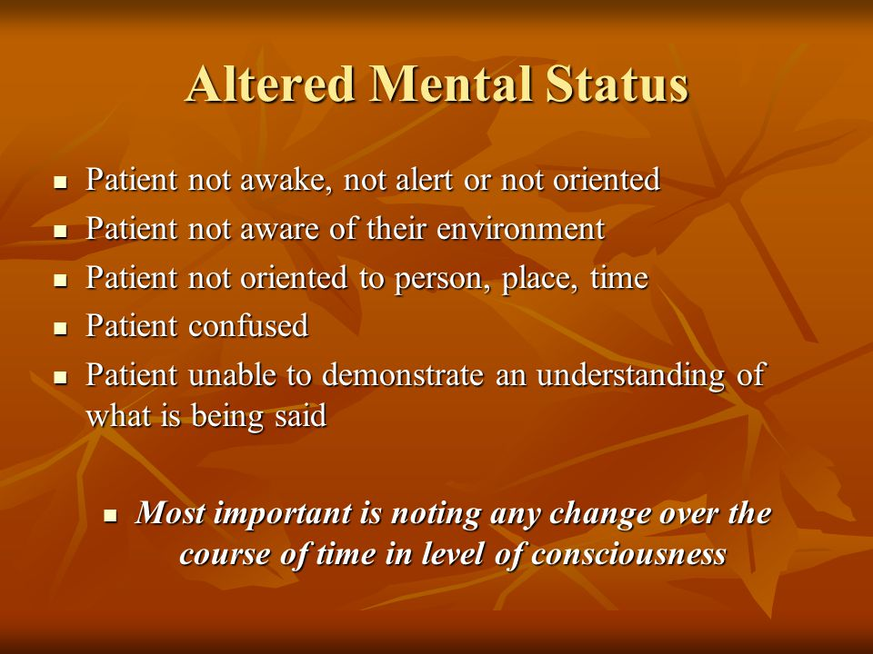 management of patient with altered mental How hospitalists should work up altered mental states how hospitalists should work up altered mental states home working up altered states which tests and procedures are in a recent presentation at the management of the hospitalized patient conference held last fall at the university.