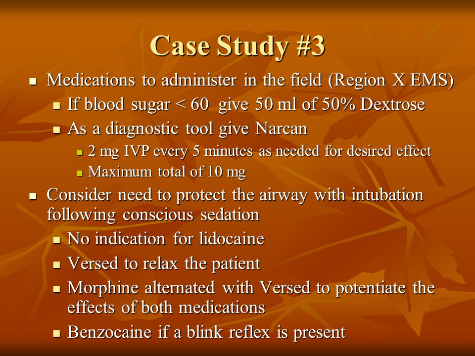 Case Study #3 Medications to administer in the field (Region X EMS)