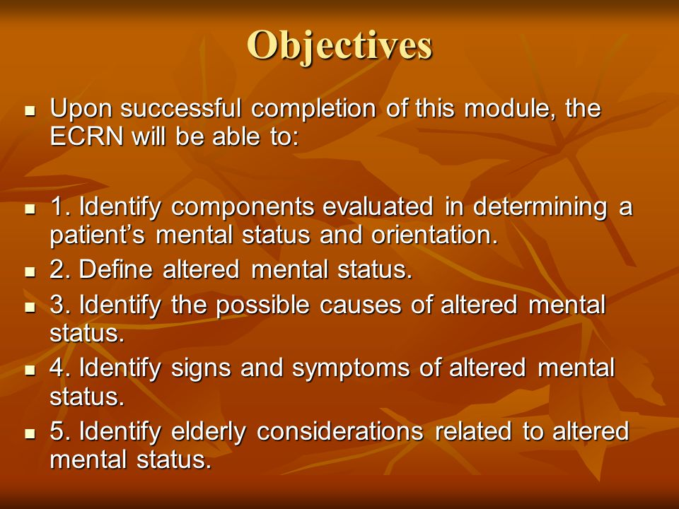 Objectives Upon successful completion of this module, the ECRN will be able to: