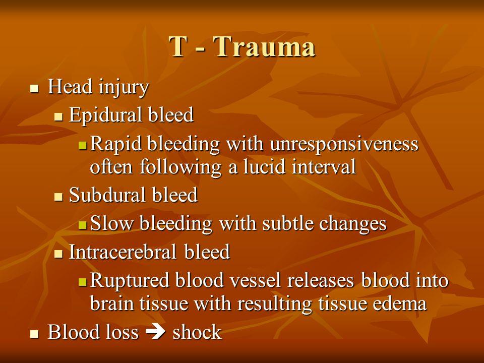 T - Trauma Head injury Epidural bleed