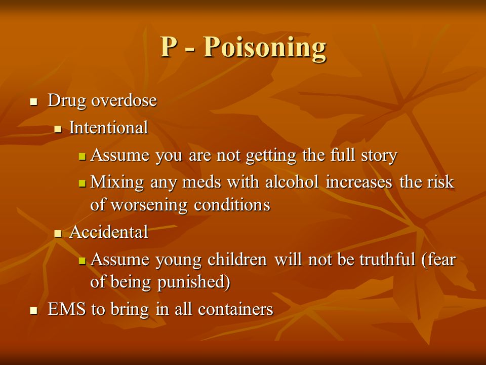 P - Poisoning Drug overdose Intentional