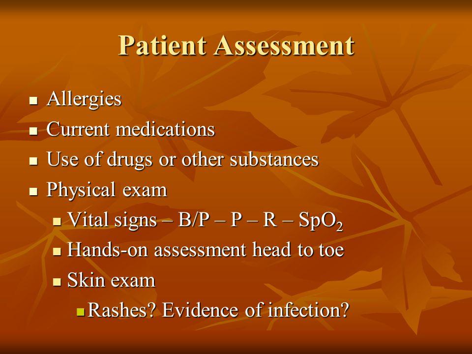 Patient Assessment Allergies Current medications