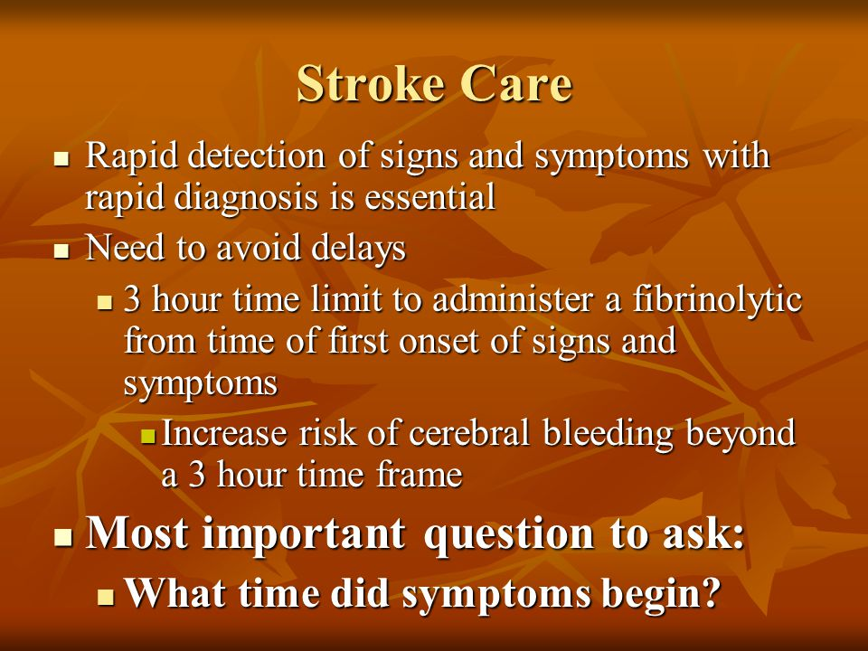 Stroke Care Most important question to ask: