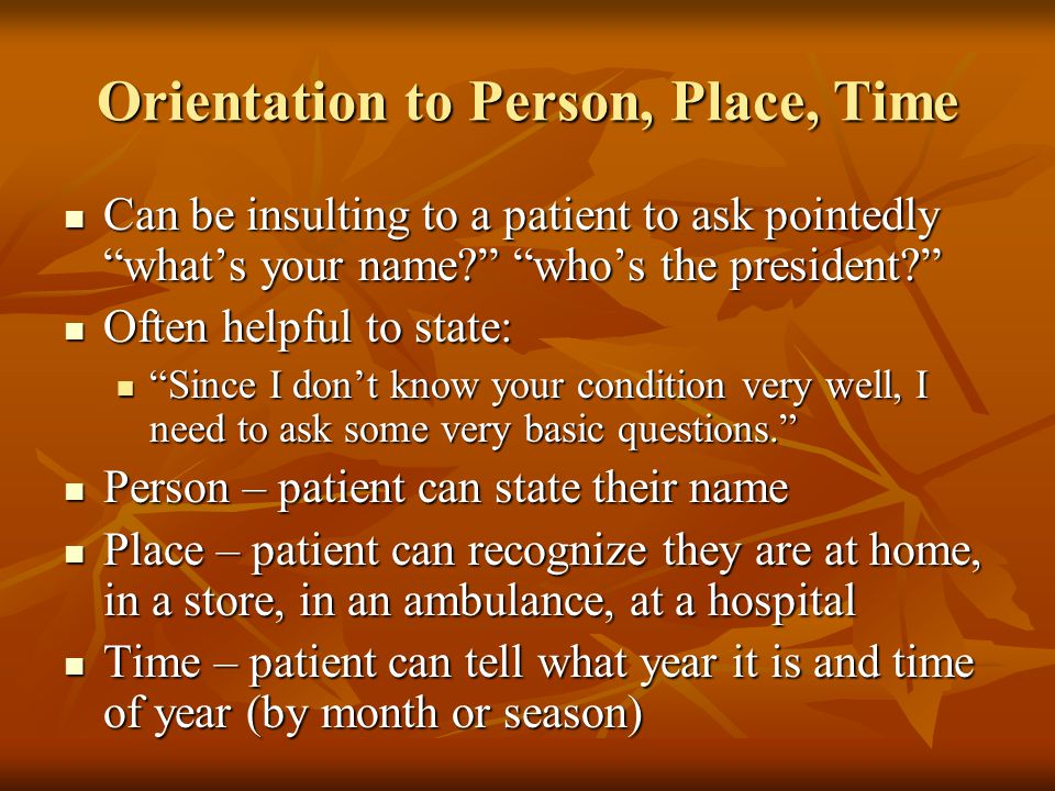 Orientation to Person, Place, Time