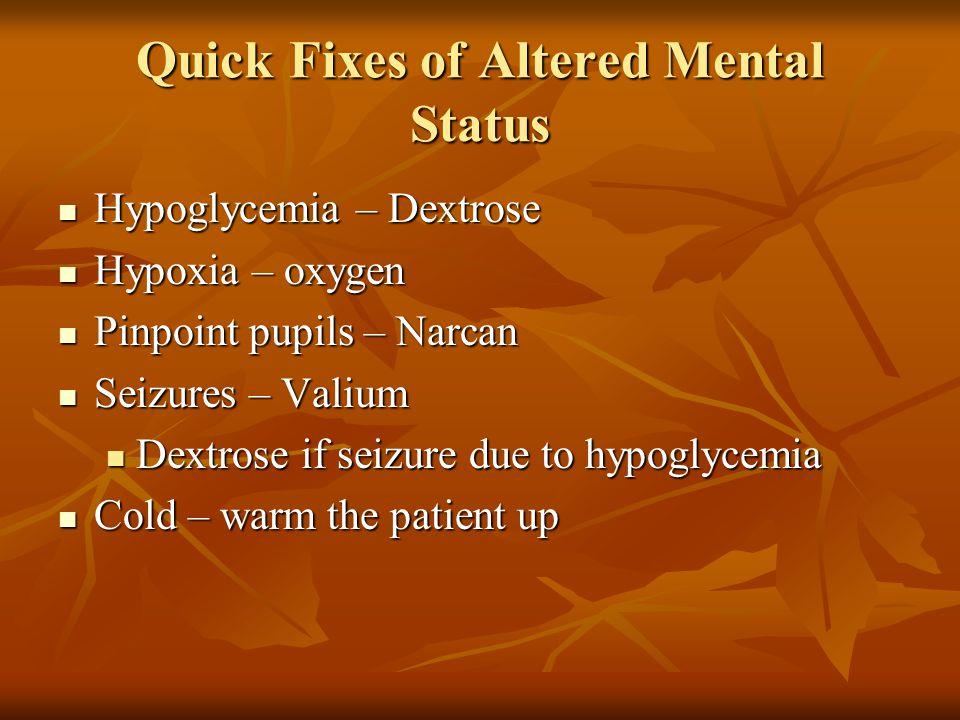 Quick Fixes of Altered Mental Status