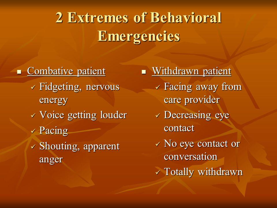 2 Extremes of Behavioral Emergencies