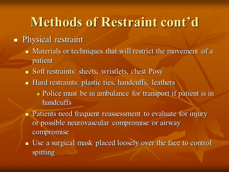 Methods of Restraint cont'd