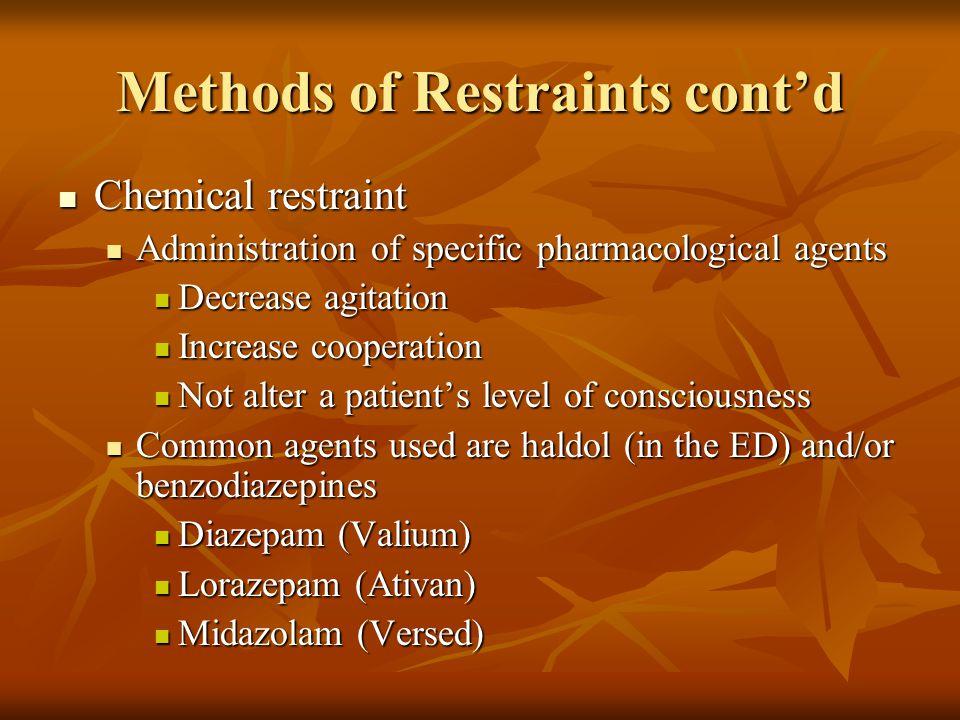 Methods of Restraints cont'd