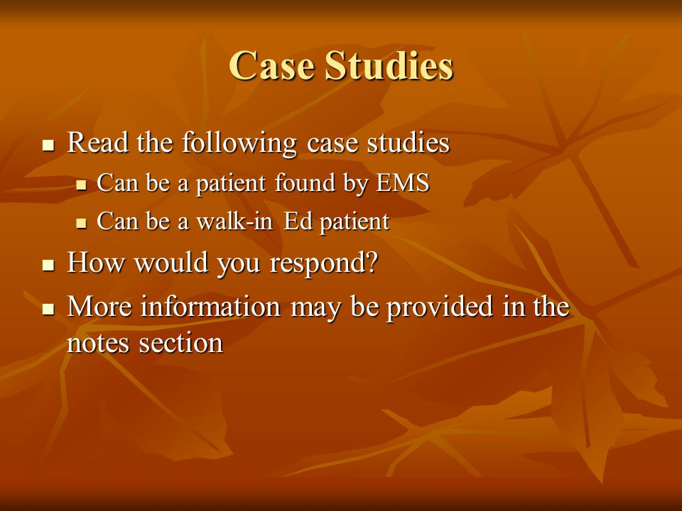 Case Studies Read the following case studies How would you respond
