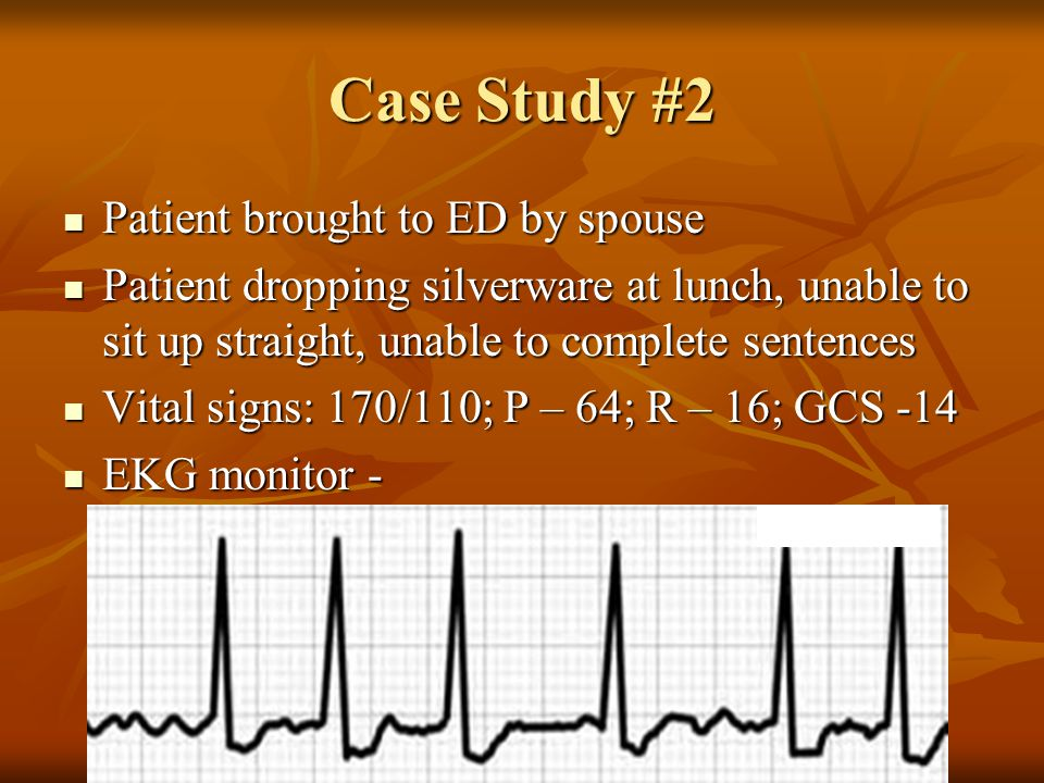 Case Study #2 Patient brought to ED by spouse
