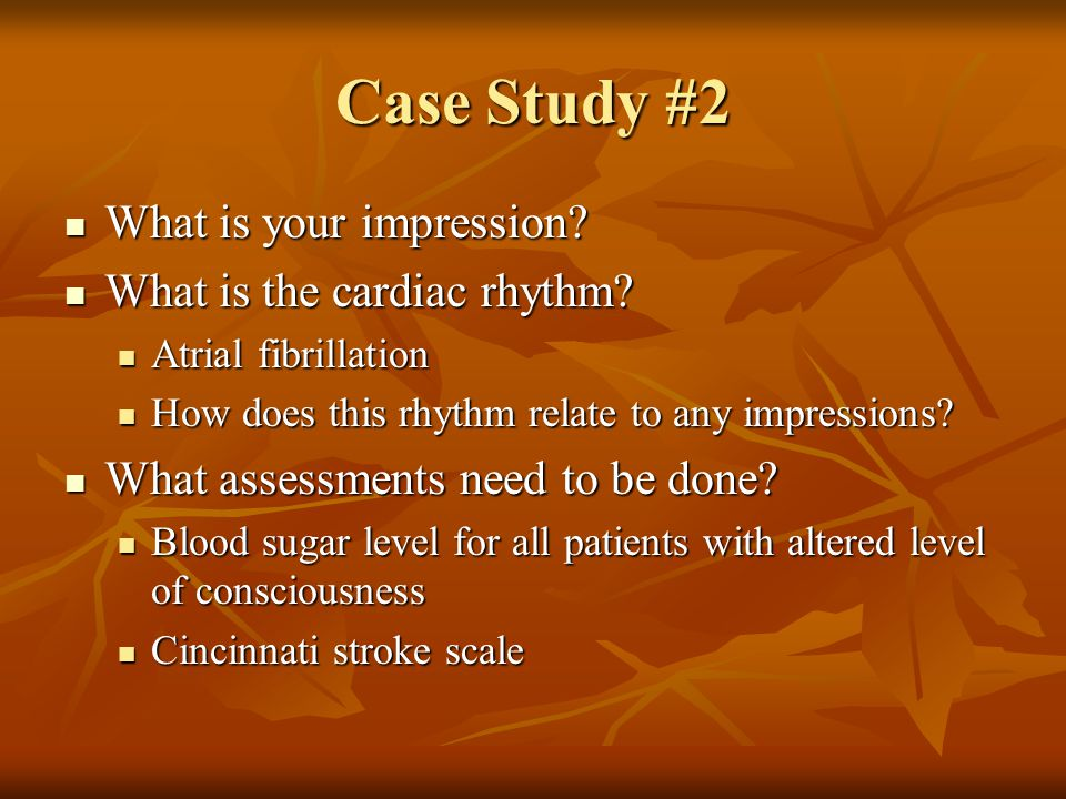 Case Study #2 What is your impression What is the cardiac rhythm