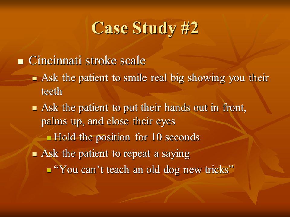 Case Study #2 Cincinnati stroke scale