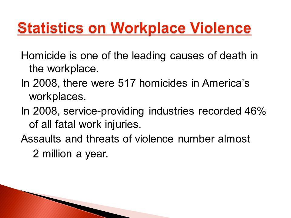 Homicide is one of the leading causes of death in the workplace