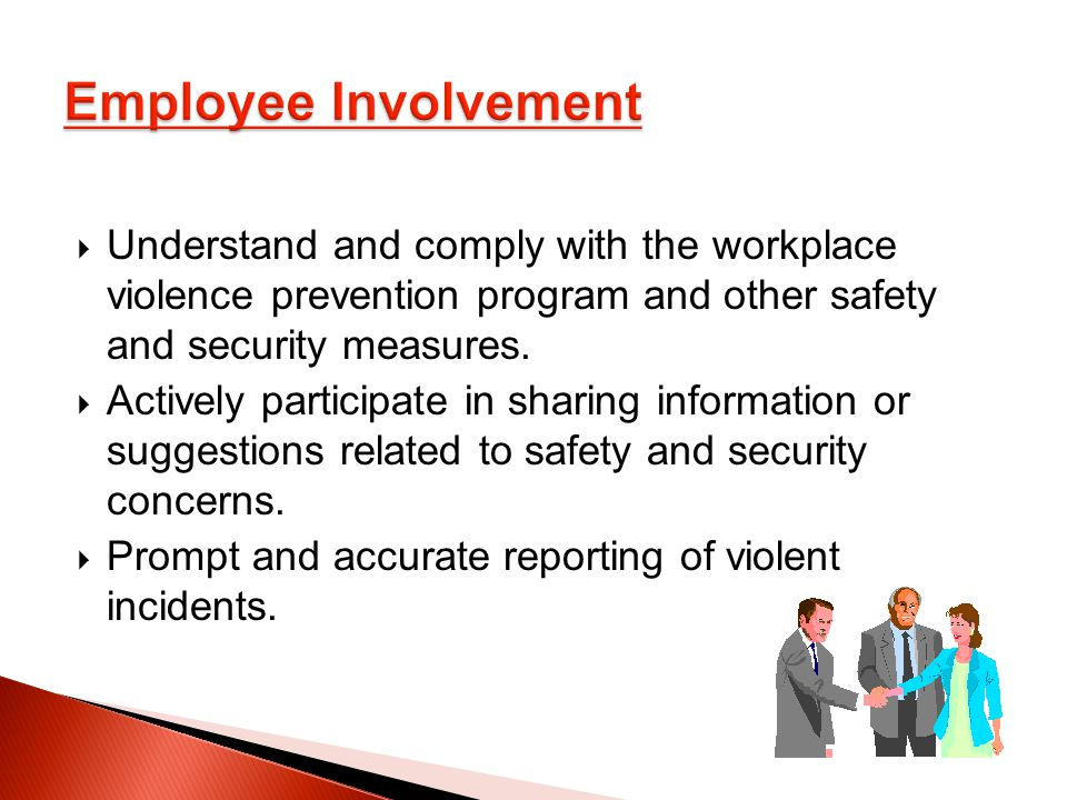 Understand and comply with the workplace violence prevention program and other safety and security measures.