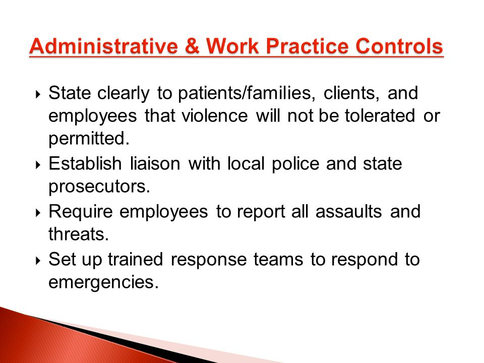 State clearly to patients/families, clients, and employees that violence will not be tolerated or permitted.